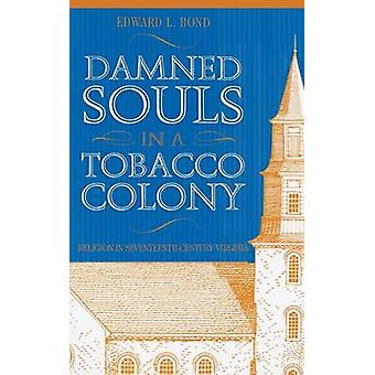 Damned Souls in a Tobacco Colony by Bond & Edward L.