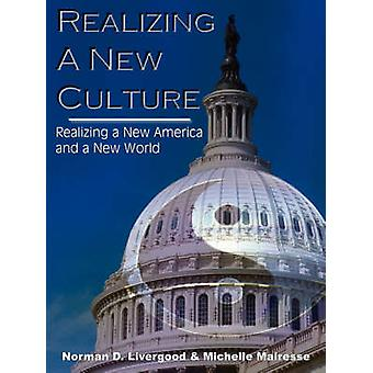 Realizing a New Culture by Livergood & Norman D.
