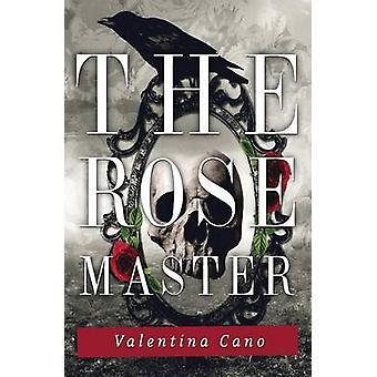 The Rose Master by Cano & Valentina