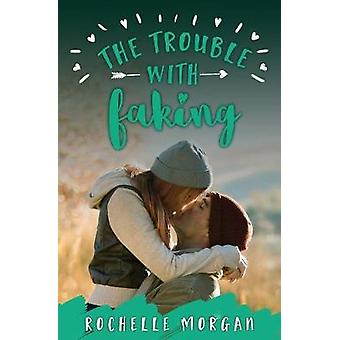 The Trouble with Faking by Morgan & Rochelle