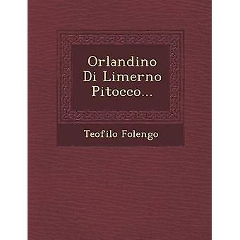 Orlandino Di Limerno Pitocco... by Folengo & Teofilo