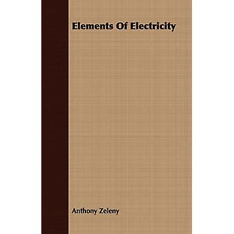 Elements Of Electricity by Zeleny & Anthony