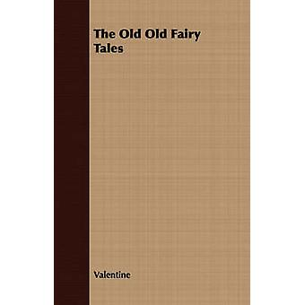 The Old Old Fairy Tales by Valentine