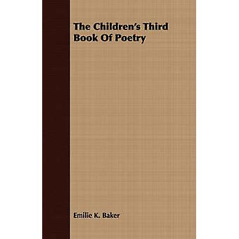 The Childrens Third Book Of Poetry by Baker & Emilie K.
