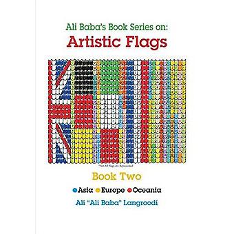 Ali Babas Book Series On Artistic Flags  Book Two Asia  Europe  Oceania by Langroodi & Ali Ali Baba