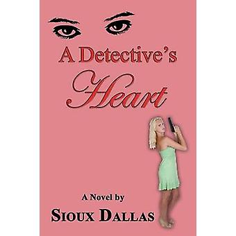A Detectives Heart by Dallas & Sioux