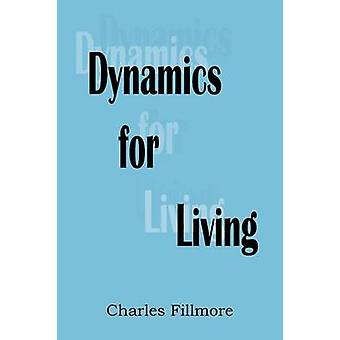 Dynamics for Living by Fillmore & Charles