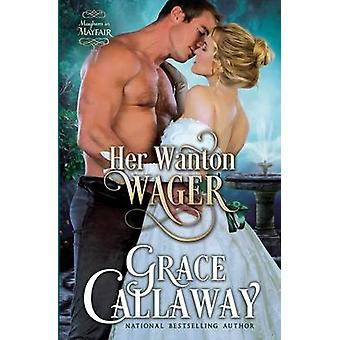 Her Wanton Wager by Callaway & Grace