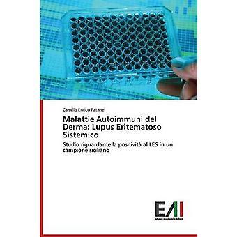 Malattie Autoimmuni del Derma Lupus Eritematoso Sistemico by Patane Camillo Enrico