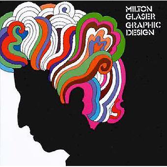 Graphic Design by Milton Glaser - 9780879511883 Book