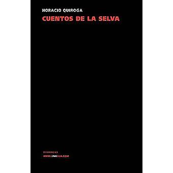 Cuentos de la selva by Quiroga & Horacio