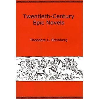Twentieth-century Epic Novels by Theodore L. Steinberg - 978087413889