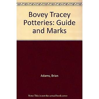 Bovey Tracey Potteries - Guide and Marks by Brian Adams - 978095497440
