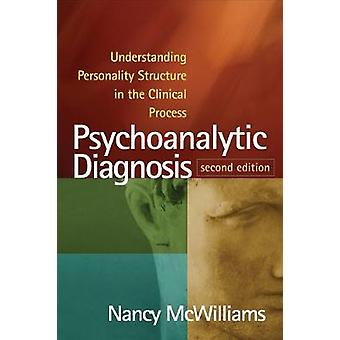 Psychoanalytic Diagnosis - Second Edition - Understanding Personality