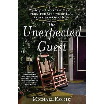 The Unexpected Guest - How a Homeless Man from the Streets of L.A. Red
