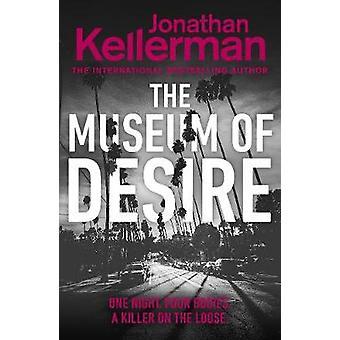 The Museum of Desire by Jonathan Kellerman - 9781780899039 Book