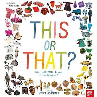 British Museum - This or That? by Pippa Goodhart - 9781788002592 Book