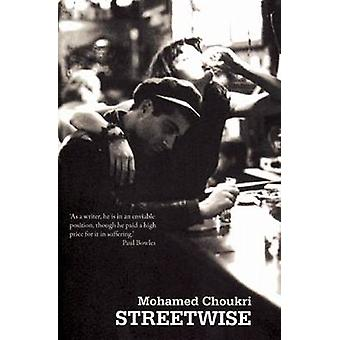 Streetwise by Mohamed Choukri - 9781846590276 Book