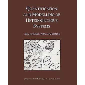 Quantification and Modelling of Heterogeneous Systems by Ivan Saxl -