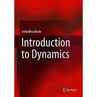 Introduction to Dynamics by Amitabha Ghosh - 9789811060946 Book