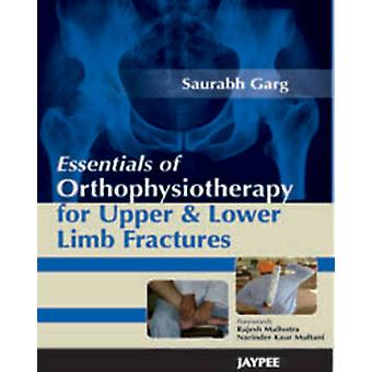 Essentials of Orthophysiotherapy for Upper and Lower Limb Fractures b