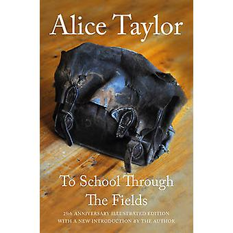 To School Through the Fields (25th Anniversary illustrated ed) by Ali
