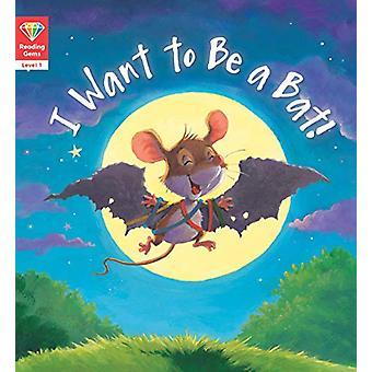 Het lezen van Edelstenen - Ik wil een vleermuis! (Niveau 1) door QED Publishing - 97817