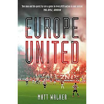 Europa United - 1 tifoso di calcio. 1 stagione pazzesca. 55 Nazioni UEFA di Mat