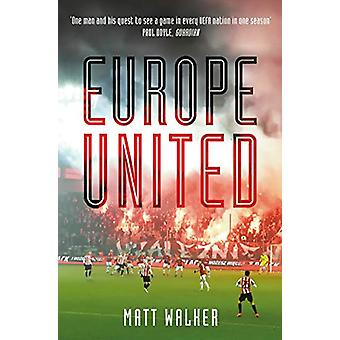 Europe United - 1 football fan. 1 crazy season. 55 UEFA nations by Mat