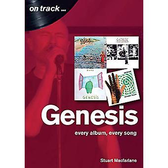 Genesis - Every Album - Every Song  (On Track) by Stuart MacFarlane -
