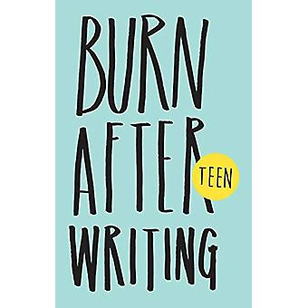 Burn After Writing Teen by Rhiannon Shove - 9781908211378 Book