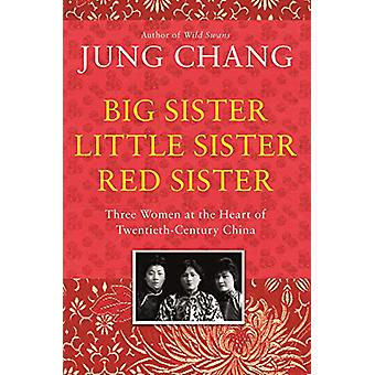 Big Sister - Little Sister - Red Sister - Three Women at the Heart of