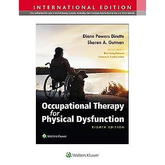 Occupational Therapy for Physical Dysfunction by Diane Dirette - 9781