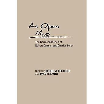 An Open Map - The Correspondence of Robert Duncan and Charles Olson by