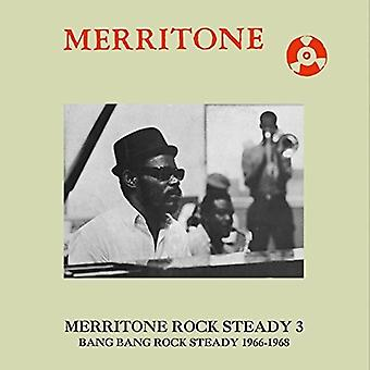 Merritone Rock Steady 3: Bang Bang Rock Steady - Merritone Rock Steady 3: Bang Bang Rock Steady [CD] USA import