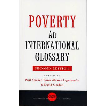 Poverty by Edited by Paul Spicker & Edited by Sonia Alvarez Leguizamon & Edited by David Gordon