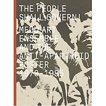 The People Shall Govern! -� Medu Art Ensemble and the Anti-apartheid Poster, 1979-1985