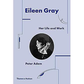 Eileen Gray: Haar leven en werk