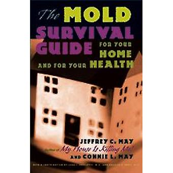 The Mold Survival Guide - For Your Home and for Your Health
