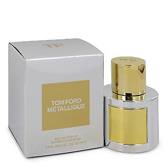 Tom Ford Metallique Eau De Parfum Spray von Tom Ford 1,7 Oz Eau De Parfum Spray