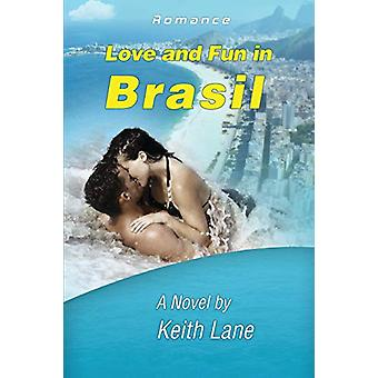 Love and Fun in Brasil by Keith Lane - 9780964195127 Book