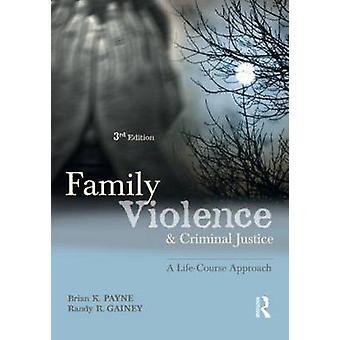 Perheväkivalta ja rikosoikeus - Brianin elämänkurssilähestymistapa