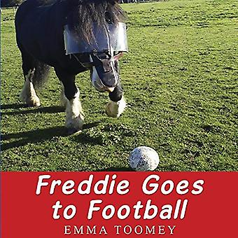 Freddie Windsor Goes to Football by Emma Toomey - 9781910903179 Book