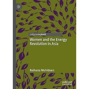 Women and the Energy Revolution in Asia by Reihana Mohideen - 9789811