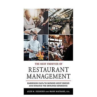 The Next Frontier of Restaurant Management af Redigeret af Alex M Susskind & Redigeret af Mark Maynard