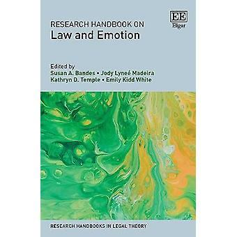 Research Handbook on Law and Emotion Research Handbooks in Legal Theory series