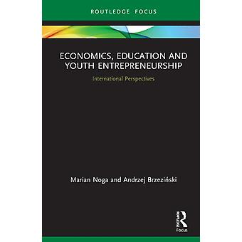 Perspectivas internacionales de educación económica y emprendimiento juvenil por Marian Noga & Andrzej Brzezinski