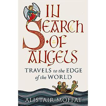 In Search of Angels Travels to the Edge of the World