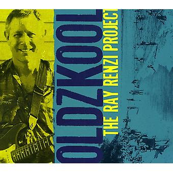 Oldzkool - importer des USA Ray Renzi Project [CD]