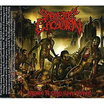 Parasitic Ejaculation - Rationing the Sacred Human Remains [CD] USA import